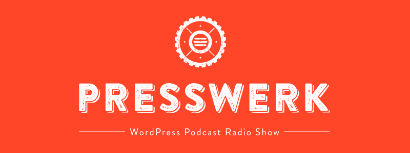 PressWerk Folge 017 – WordCamp Europe 2016